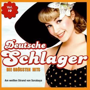 Deutsche Schlager - Die grössten Hits, Vol. 10