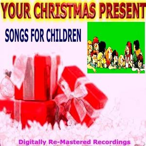 Your Christmas Present - Songs for Children