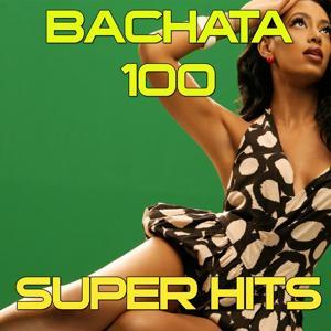 Bachata 100 Super Hits