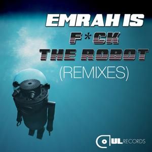F*ck The Robot (Remixes)