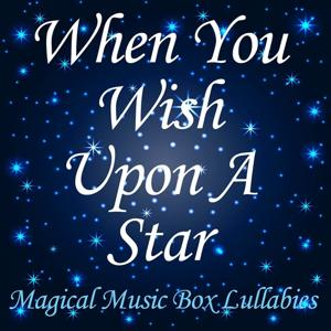 When You Wish Upon a Star (Magical Music Box Lullabies)