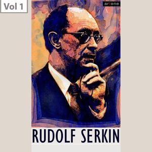Rudolf Serkin, Vol. 1