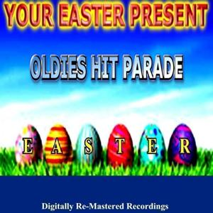 Your Easter Present - Oldies Hit Parade