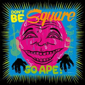 Don't Be Square, Go Ape!