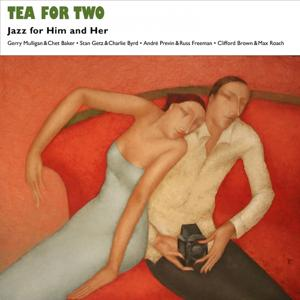 Tea for Two (Jazz for Him and Her - Music for Valentine's Day)