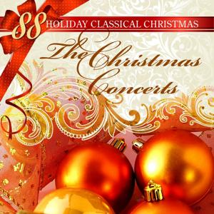 88 Holiday Classical Christmas: The Christmas Concerts