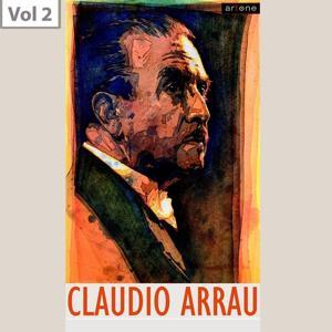 Claudio Arrau, Vol. 2