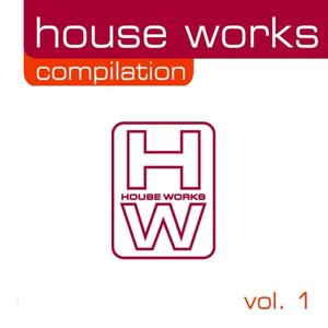 House Works Compilation, Vol.1