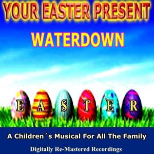 Your Easter Present - Waterdown