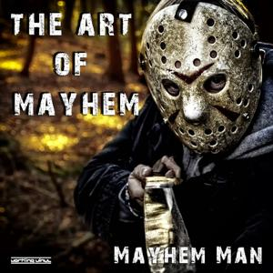 The Art of Mayhem (Incl. Andreas Kremer Darkness Remix / Working Vinyl 35)