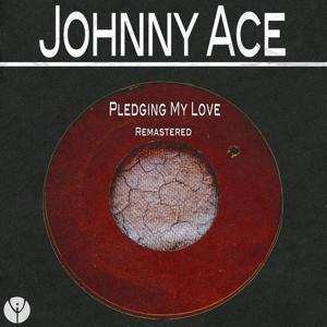 Pledging My Love (Remastered)