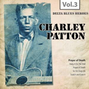 Delta Blues Heroes, Vol. 3