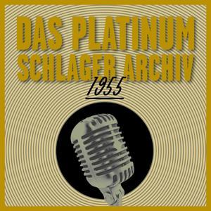 Das Platinum Schlager Archiv 1955