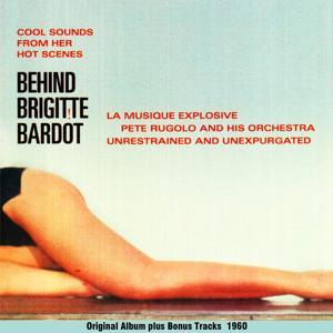Behind Brigitte Bardot (Original album plus bonus tracks 1960)