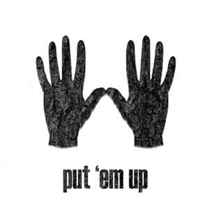 Put 'Em Up