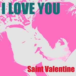 I Love You (Valentine's Day February 14 Love Songs)
