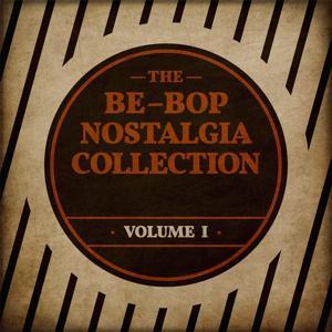 The Be-Bop Nostalgia Collection, Vol. 1