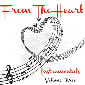 From The Heart - Saxophone Instrumentals, Vol. 3