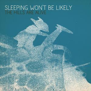 Sleeping Won't Be Likely