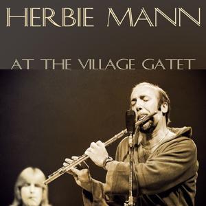 Herbie Mann: At the Village Gatet