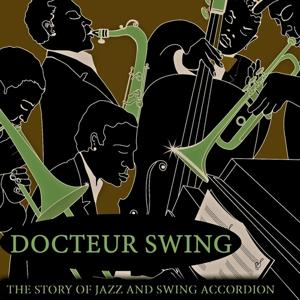 Docteur Swing (The Story of Jazz and Swing Accordion)