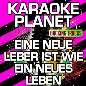 Eine neue Leber ist wie ein neues Leben (Karaoke Version) (Originally Performed by Tim Toupet)