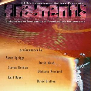 Fragments: A Showcase of Homemade​/​found Object Instruments (Gnu: Experience Gallery)