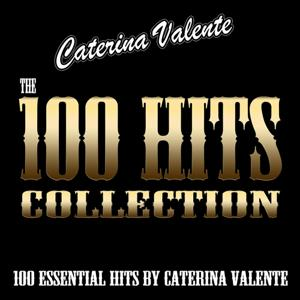 The 100 Hits Collection (100 Essential Hits By Caterina Valente)