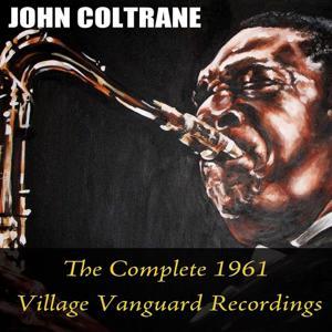 John Coltrane: The Complete 1961 Village Vanguard Recordings