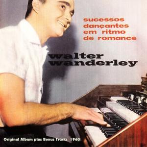 Sucessos Dancantes Em Ritmo De Romance (Original Bossa Nova Album Plus Bonus Tracks 1960)