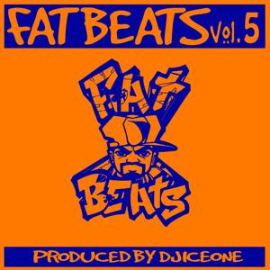 Fat Beats, Vol. 5 (Produced By DJ Ice One)