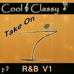 Cool & Classy: Take On R&B