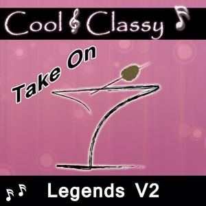 Cool & Classy: Take On Legends V2
