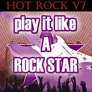 Play It Like a Rock Star: Hot Rock V7