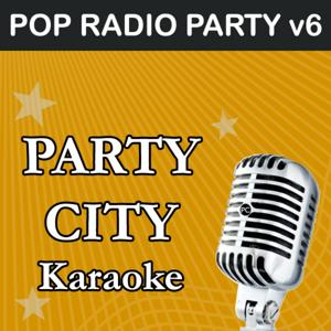 Party City Karaoke: Pop Radio Party, Vol. 6