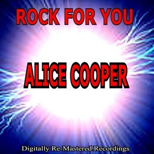 Rock for You - Alice Cooper