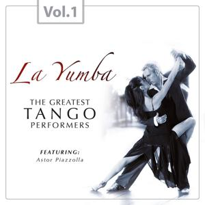 La Yumba - The Greatest Tango Performers, Vol. 1