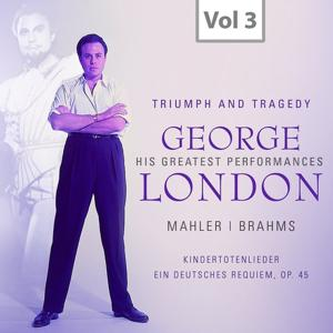 George London: Triumph and Tragedy, Vol. 3