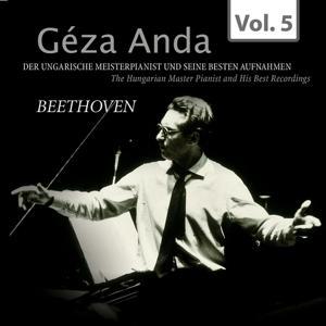 Beethoven: Géza Anda - Die besten Aufnahmen des ungarischen Meisterpianisten, Vol. 5