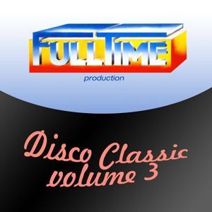 Fulltime Production: Disco Classic, Vol. 3
