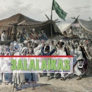 Les Balalaïkas des Tziganes Russes