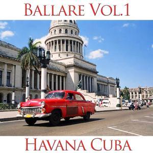 Ballare!!! Cuba Vol. 1