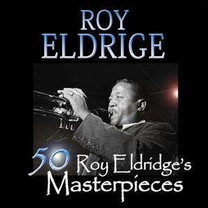50 Roy Eldridge's Masterpieces