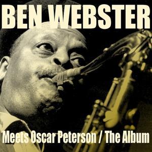 Ben Webster: Meets Oscar Peterson / The Album