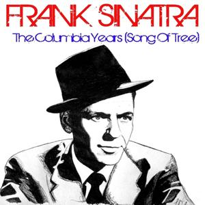 Frank Sinatra The Columbia Years (Song of the Tree)