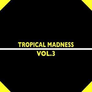 Best Of Tropical Madness, Vol. 3