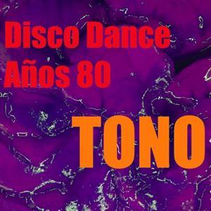 Tono Disco Dance Años 80