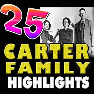 25 Carter Family Highlights (The Carter Family)