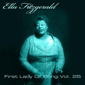 Ella Fitzgerald First Lady Of Song, Vol. 25