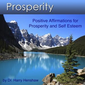 Prosperity (Positive Affirmations for Prosperity and Self Esteem)